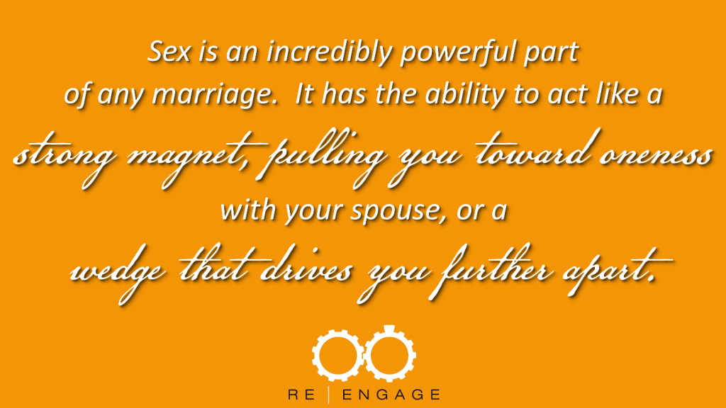 ReEngage - Lesson 14. - Sex is Powerful Part of Marriage