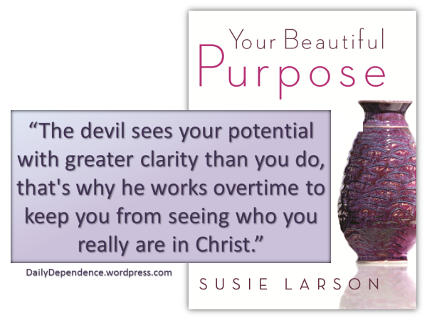 103 - Daily Dependence - Susie Larson - Your Beautiful Purpose - Potential