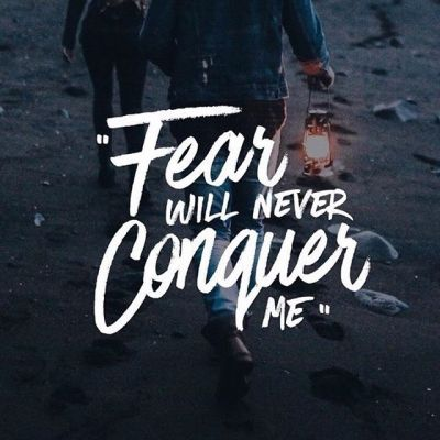111-daily-dependence-fear-will-not-conquer-me